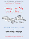Imagine My Surprise (eBook): Unpublished Letters to the Daily Telegraph